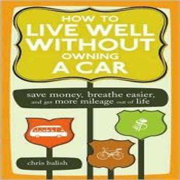 Random House How To Live Well w/Out A Car - Save Money/Breathe Easier