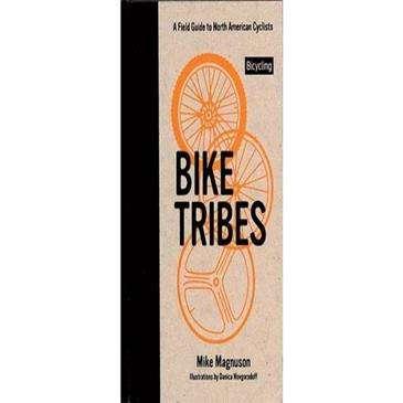 Rodale Press Bike Tribes: A Field Guide