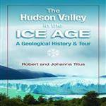 Black Dome Press Hudson Valley In The Ice Age - Geological History & Tour