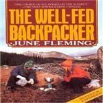 Random House The Well-Fed Backpacker - Haute Hiking Menus For Spring