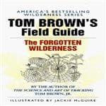 Penguin Putnam Tom Brown's Field Guide to the Forgotten Wilderness - America's Bestselling